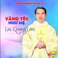Vâng Yêu Như Mẹ - Quang Lâm