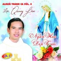 Ngàn Hoa Đẹp Tươi (Thánh Ca Vol 4) - Quang Lâm