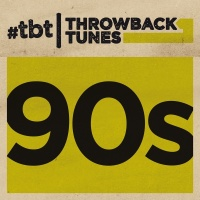 Throwback Tunes: 90s - Various Artists