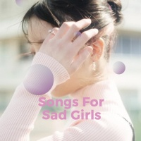 Song For Sad Girls