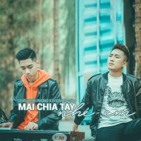 Mai Chia Tay Nhé Em (Single) - Châu Khải Phong, Đăng Quang, K-ICM