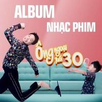 Ông Ngoại Tuổi 30 OST - Trịnh Thăng Bình, Han Sara, Only C