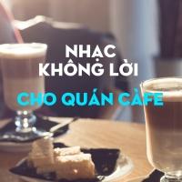 Nhạc Không Lời Cho Quán Cà Phê - Various Artists