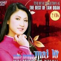 Mai Lỡ Hai Mình Xa Nhau - The Best Of Tâm Đoan (CD2) - Tâm Đoan