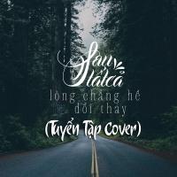 Sau Tất Cả (Tuyển Tập Cover) - Various Artists