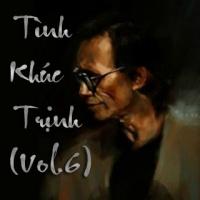 Những Tình Khúc Trịnh Công Sơn Được Yêu Thích Nhất (Vol.6) - Various Artists
