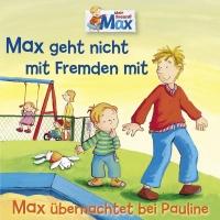 02: Max geht nicht mit Fremden - Max