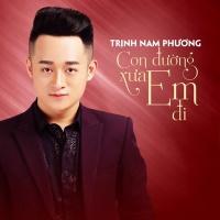 Con Đường Xưa Em Đi - Trịnh Nam Phương