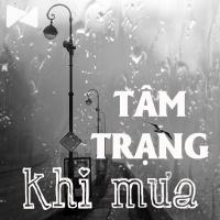 Mùa Cảm Xúc: Tâm Trạng Khi Mưa - Various Artists