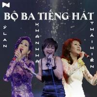 Bộ Ba Tiếng Hát: Thái Hiền, Khánh Hà, Ý Lan - Thái Hiền, Ý Lan, Khánh Hà