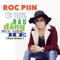 Còn Thương Rau Đắng Mọc Sau Hè (Single) - Roc Piin
