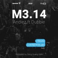 M3.14 (Single) - AndieZ, Dubbie