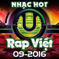 Nhạc Hot Rap Việt Tháng 09/2016 - Various Artists