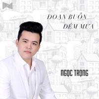 Đoạn Buồn Đêm Mưa (Single) - Ngọc Trọng
