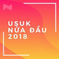 Nhạc Quốc Tế Nghe Nhiều Nhất Nửa Đầu 2018 - Various Artists