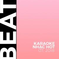 Beat Karaoke Nhạc Hot Tháng 07/2018 - Various Artists