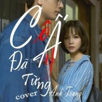 Cô Ấy Đã Từng (Single) - Anh Trung