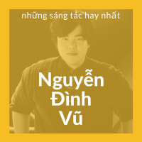 Những Sáng Tác Hay Nhất Của Nguyễn Đình Vũ - Various Artists