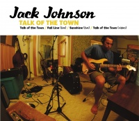 Talk Of The Town - Jack Johnson