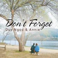 Don't Forget (Single) - Duy Ngọc, Annie
