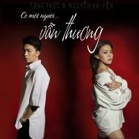 Có Một Người Vẫn Thương (Single) - Tăng Phúc, Nguyễn Hải Yến