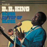 Blues On Top Of Blues - B.B. King