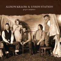 Paper Airplane - Alison Krauss