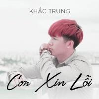 Con Xin Lỗi - Khắc Trung