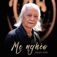 Mẹ Nghèo - Ngọc Sơn (Nhạc Sĩ)