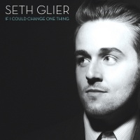 If I Could Change One Thing - Seth Glier