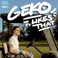 Likes That - Geko