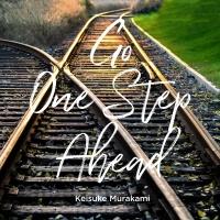 Go One Step Ahead - Keisuke Murakami