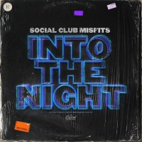 Into The Night - Social Club Misfits