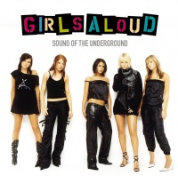 Sound Of The Underground - Girls Aloud