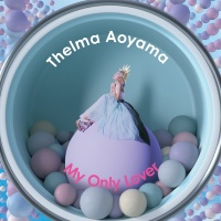 My Only Lover - Thelma Aoyama
