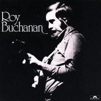 Roy Buchanan - Roy Buchanan