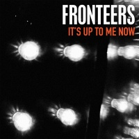 It's Up To Me Now - FRONTEERS