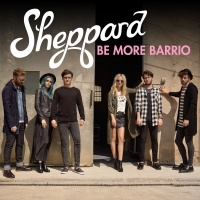 Be More Barrio - Sheppard