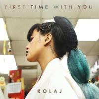 First Time With You - Kolaj