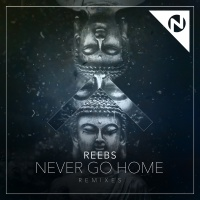 Never Go Home - Reebs