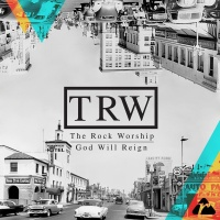 God Will Reign - The Rock Worship