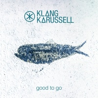 Good To Go - Klangkarussell