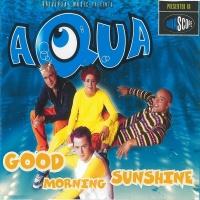 Good Morning Sunshine - Aqua
