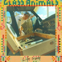 Life Itself - Glass Animals