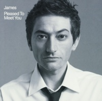 Pleased To Meet You - James