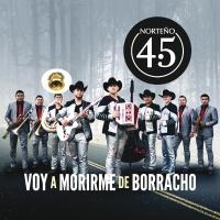 Voy A Morirme De Borracho - Norteño 4.5