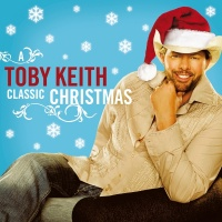 Toby Keith A Classic Christma - Toby Keith