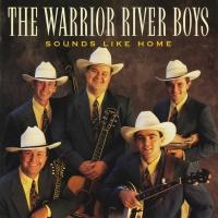 Sounds Like Home - The Warrior River Boys