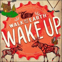 Wake Up - Walk off the Earth