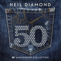 50th Anniversary Collection - Neil Diamond